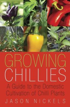 Download Growing Chillies: A Guide to the Domestic Cultivation of Chilli Plants