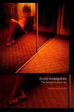 Download Erotic Ambiguities: The Female Nude in Art