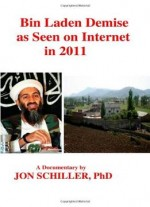 Bin Laden Demise As Seen On Internet In 2011
