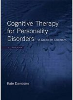 Cognitive Therapy For Personality Disorders: A Guide For Clinicians, 2nd Edition