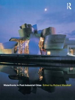 Download Waterfronts in Post-Industrial Cities