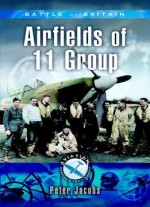 11 Group In The Battle Of Britain (aviation Heritage Trail)