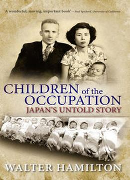 Download ebook Children of the Occupation : Japan's Untold Story