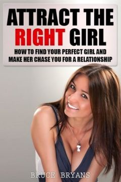 Download ebook Attract The Right Girl