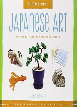 Download Super Simple Japanese Art: Fun & Easy Art From Around The World