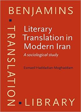 Download Literary Translation In Modern Iran: A Sociological Study