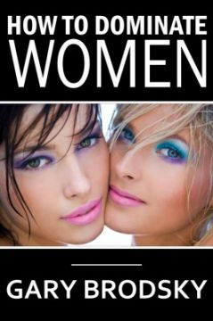 Download ebook How to Dominate Women