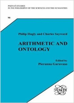 Download Arithmetic & Ontology: A Non-Realist Philosophy of Arithmetic. Edited by Pieranna Garavaso