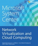 Microsoft System Center: Building a Virtualized Network Solution (Introducing)
