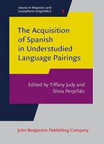 The Acquisition Of Spanish In Understudied Language Pairings