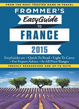 Download Frommer's EasyGuide to France 2015 (Easy Guides)