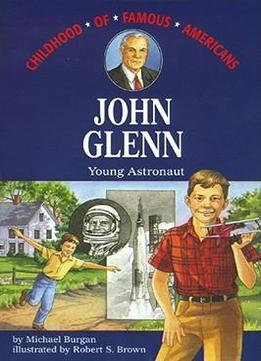 Download ebook John Glenn: Young Astronaut