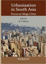 Urbanisation In South Asia: Focus On Mega Cities