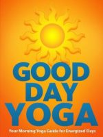 Good Day Yoga: Your Morning Yoga Guide For Energized Days