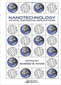 Download Nanotechnology: Ethical & Social Implications