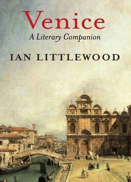 Download Venice: A Literary Companion