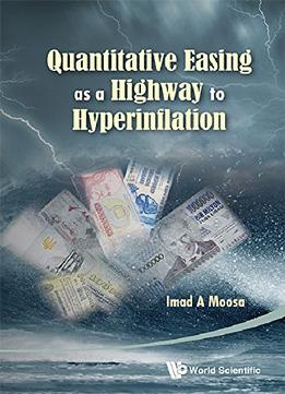 Download Quantitative Easing As A Highway To Hyperinflation