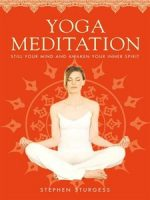 Yoga Meditation: The Supreme Guide to Self-Realization