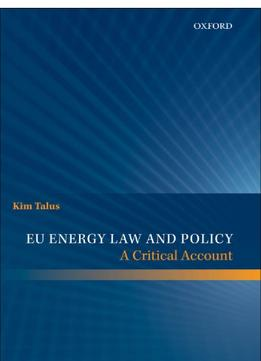 Download Eu Energy Law & Policy: A Critical Account