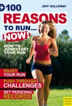 100 Reasons to Run…Now!: How to Jumpstart Your Run
