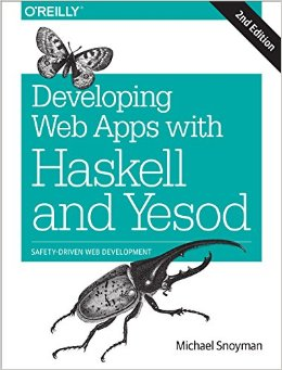 Download ebook Developing Web Apps With Haskell & Yesod: Safety-driven Web Development, 2 Edition