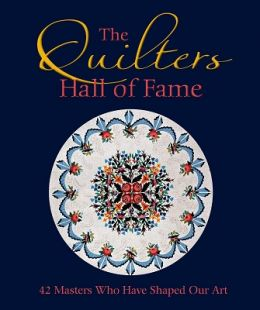 Download The Quilters Hall of Fame: 42 Masters Who Have Shaped Our Art