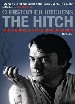 Download ebook The Hitch: Geständnisse Eines Unbeugsamen