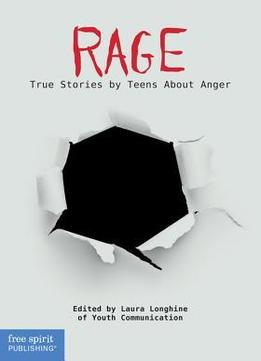 Download Rage : True Stories by Teens About Anger