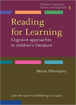 Download eading for Learning: Cognitive approaches to children's literature