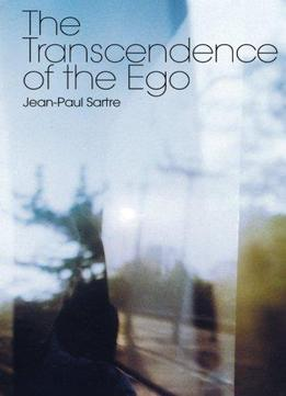 Download The Transcendence Of The Ego: A Sketch For A Phenomenological Description