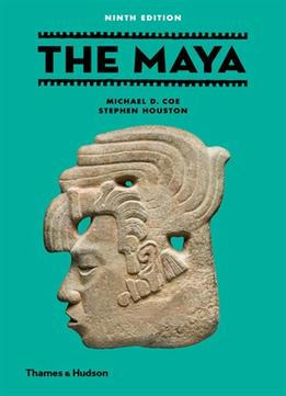Download The Maya (9th Edition) (ancient Peoples & Places)