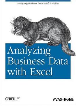 Download Analyzing Business Data With Excel By Gerald Knight