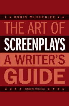 Download The Art of Screenplays: A Writer's Guide