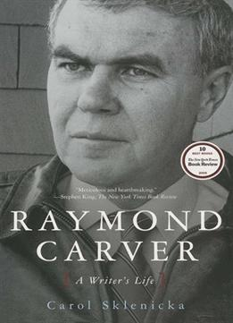 Download ebook Raymond Carver : A Writer's Life