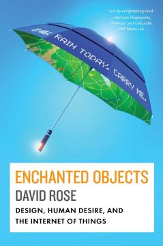 Download ebook Enchanted Objects: Design, Human Desire, & the Internet of Things