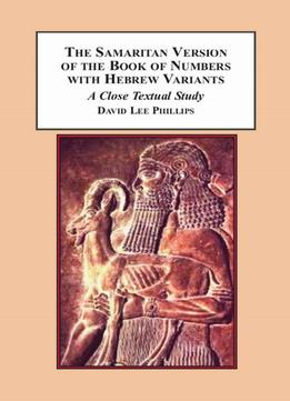 Download The Samaritan Version Of The Book Of Numbers With Hebrew Variants: A Close Textual Study