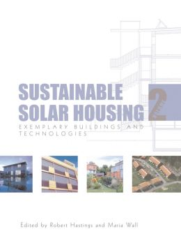 Download Sustainable Solar Housing: Volume 2 – Exemplary Buildings & Technologies