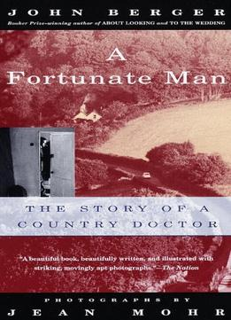 Download ebook A Fortunate Man: The Story Of A Country Doctor