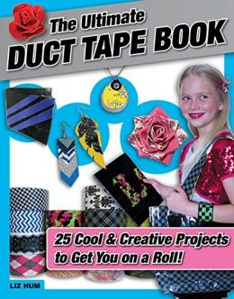 Download The Ultimate Duct Tape Book