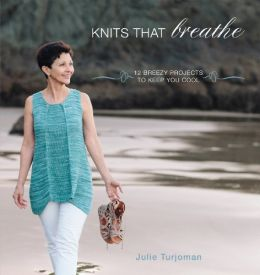 Download Knits That Breathe: 12 Breezy Projects To Keep You Cool