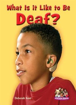 Download What Is It Like To Be Deaf? (overcoming Barriers)