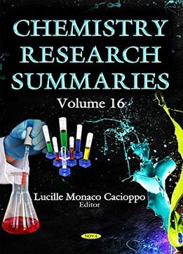 Download Chemistry Research Summaries, Volume 16