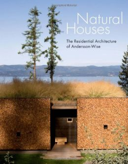 Download Natural Houses: The Residential Architecture of Andersson-Wise