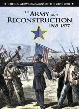 Download The Army & Reconstruction, 1865-1877