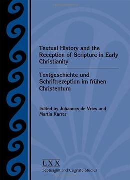 Download Textual History & The Reception Of Scripture In Early Christianity