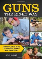 Guns The Right Way – Introducing Kids To Firearm Safety And Shooting