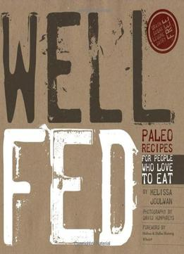 Download Well Fed: Paleo Recipes For People Who Love To Eat