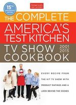 Complete America's Test Kitchen TV Show Cookbook 2001-2015