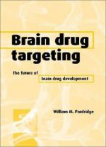 Brain Drug Targeting: The Future Of Brain Drug Development