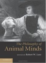 The Philosophy Of Animal Minds